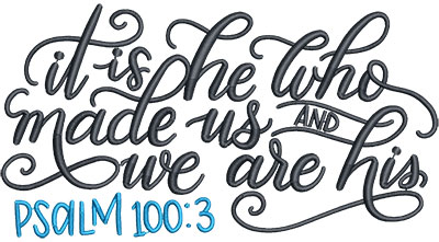 Embroidery Design: He Who Made Us Med 6.49w X 3.48h