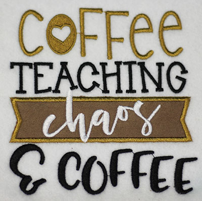 Embroidery Design: Coffee Teaching Chaos Applique Lg 5.46w X 5.76h