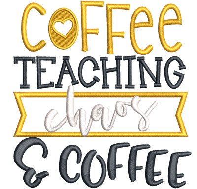 Embroidery Design: Coffee Teaching Chaos Applique Sm 4.51w X 4.76h