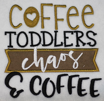Embroidery Design: Coffee Toddlers Chaos Applique Lg 5.48w X 5.63h