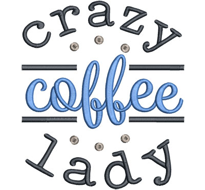 Embroidery Design: Crazy Coffee Lady Lg 5.40w X 6.29h