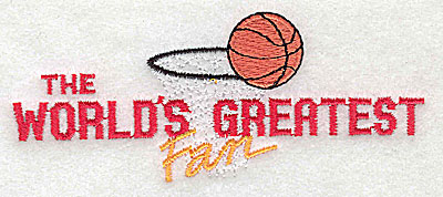 Embroidery Design: The World's Greatest Fan (basketball) 4.38w X 1.75h