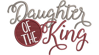 Embroidery Design: Daughter Of The King Cursive Med 6.46w X 4.19h