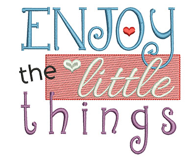 Embroidery Design: Enjoy the little things text small 4.39w X 4.78h
