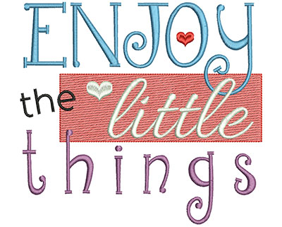 Embroidery Design: Enjoy the little things text large 6.13w X 6.69h