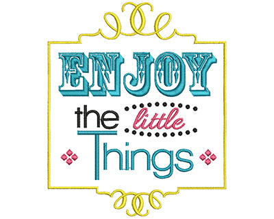 Embroidery Design: Enjoy the little things small 5.82w X 4.82h