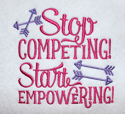 Embroidery Design: Stop Competing Start Empowering Lg 5.73w X 5.65h
