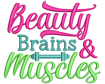 Embroidery Design: Beauty Brains & Muscles 5.29w X 4.52h