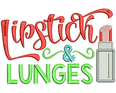 Embroidery Design: Lipstick & Lunges Mylar 6.52w X 4.33h