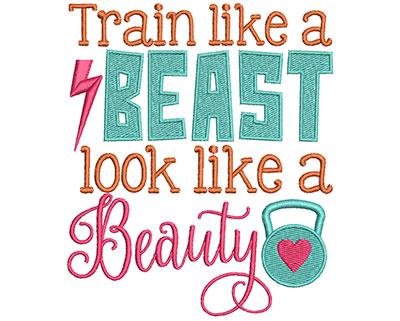 Embroidery Design: Train Like A Beast Look Like A Beauty 4.51w X 5.32h