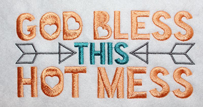 Embroidery Design: God Bless This Hot Mess Lg 8.19w X 3.89h