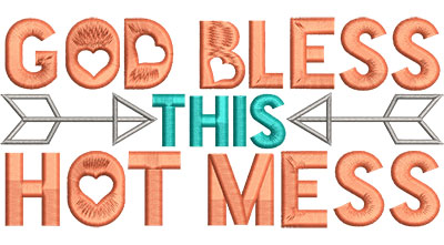 Embroidery Design: God Bless This Hot Mess Med 6.55w X 3.11h
