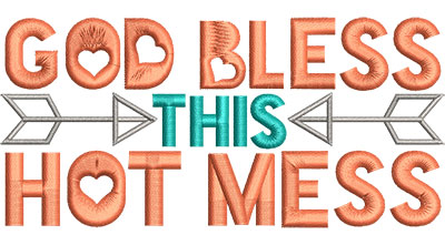 Embroidery Design: God Bless This Hot Mess Sm 4.92w X 2.34h