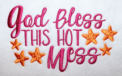 Embroidery Design: God Bless This Hot Mess Lg 6.88w X 4.18h