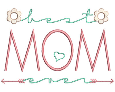 Embroidery Design: Best Mom Ever 6.94w X 4.64h