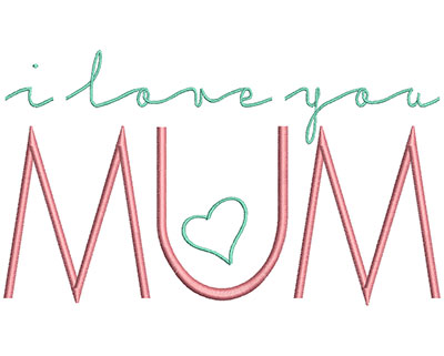 Embroidery Design: I Love You Mum 6.92w X 4.06h
