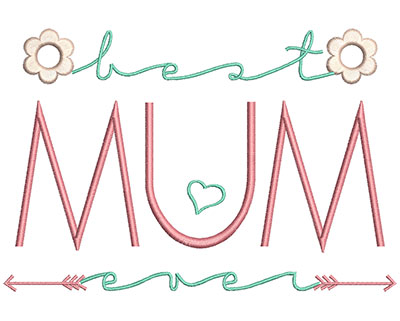 Embroidery Design: Best Mum Ever 6.94w X 4.65h