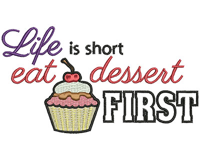 Embroidery Design: Life is short eat dessert firstH=3.13 X W=5.71