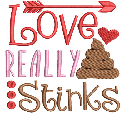 Embroidery Design: Love Really Stinks4.59 w x 4.51 h