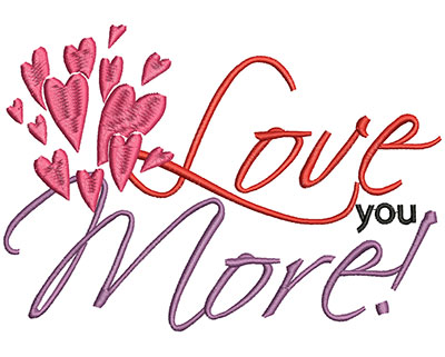 Embroidery Design: Love you more large 4.37w X 6.22h