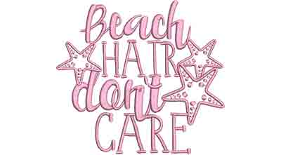 Embroidery Design: Beach Hair Don't Care Lg 6.16w X 5.63h