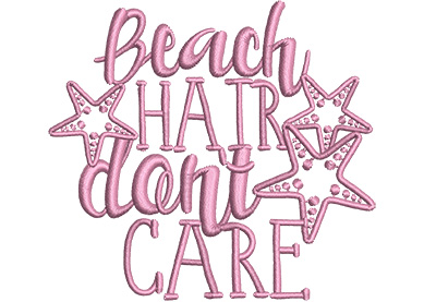 Embroidery Design: Beach Hair Don't Care Sm 3.70w X 3.38h