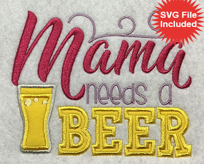 Embroidery Design: Mama Needs A Beer Applique 5.05w X 4.12h