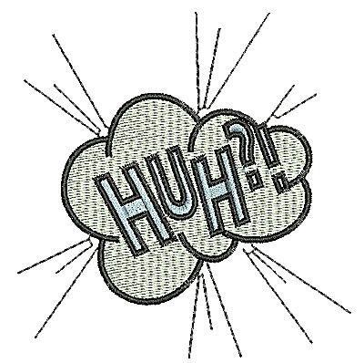 Embroidery Design: Huh? 3.63w X 3.75h