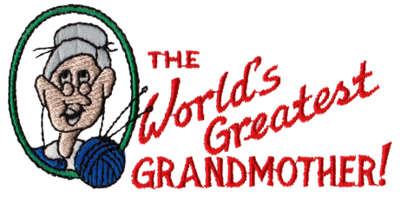 """Embroidery Design: World's Greatest Grandmother4.26"""" x 2.06"""""""