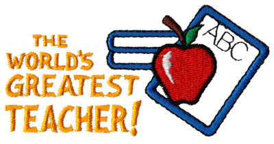 "Embroidery Design: World's Greatest Teacher4.33"" x 2.15"""