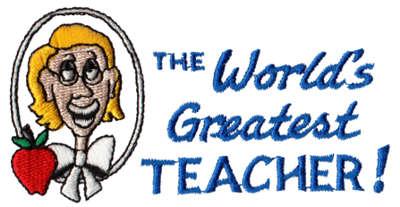 "Embroidery Design: World's Greatest Teacher4.09"" x 2.11"""