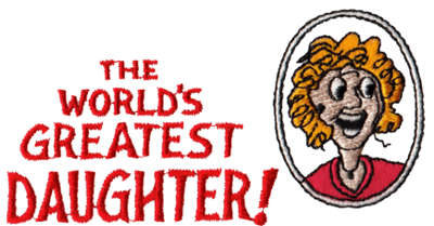 """Embroidery Design: World's Greatest Daughter4.08"""" x 2.09"""""""