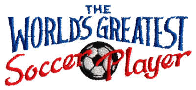 """Embroidery Design: World's Greatest Soccer Player4.34"""" x 1.90"""""""