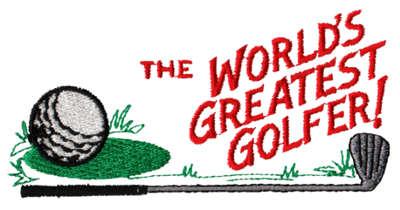 "Embroidery Design: World's Greatest Golfer4.33"" x 2.05"""