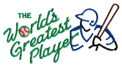 """Embroidery Design: World's Greatest Player4.44"""" x 2.24"""""""