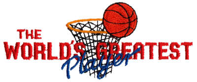 """Embroidery Design: World's Greatest Player (Basketball)4.48"""" x 1.82"""""""