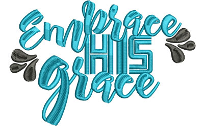 Embroidery Design: Embrace His Grace Med 6.54w X 4.38h