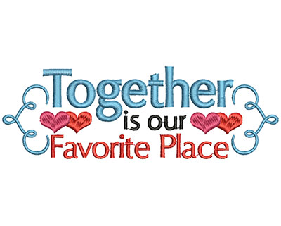 Embroidery Design: Together is our favorite place small 2.18w X 6.53h