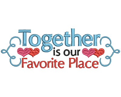 Embroidery Design: Together is our favorite place large 3.06w X 9.14h