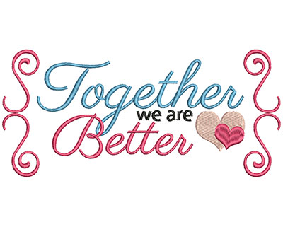 Embroidery Design: Together we are better large 3.66w X 7.98h