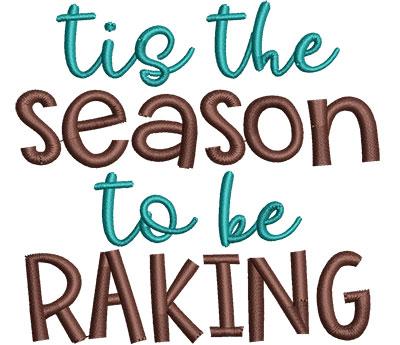 Embroidery Design: Tis The Season To Be Raking Sm 3.81w X 3.57h