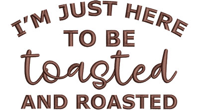 Embroidery Design: Toasted Roasted Med 6.52w X 4.01h