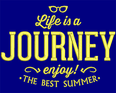 Embroidery Design: Life Is A Journey Large 7.45w X 5.32h