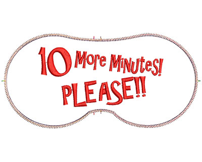 Embroidery Design: 10 More Minutes Please!! 7.07w X 3.39h
