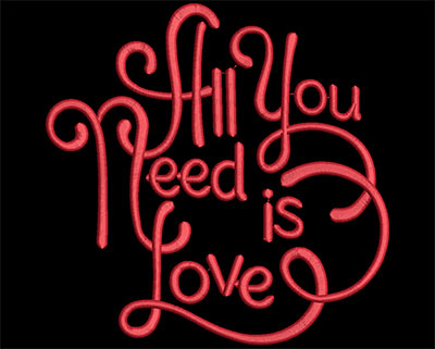 Embroidery Design: All You Need Is Love 7.03w X 7.00h