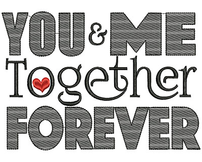 Embroidery Design: You & me together forever large 4.24w X 6.06h
