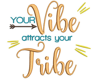 Embroidery Design: Your Vibe 4.95w X 4.58h