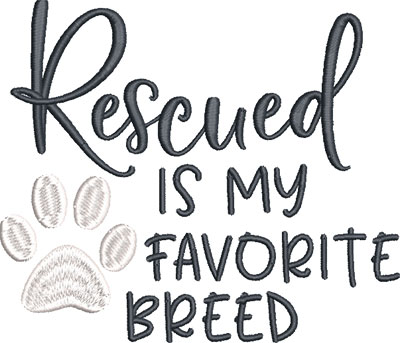 rescued is my favorite breed embroidery design