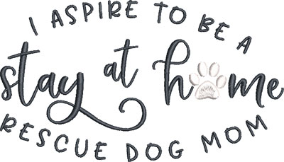 stay at home dog mom embroidery design