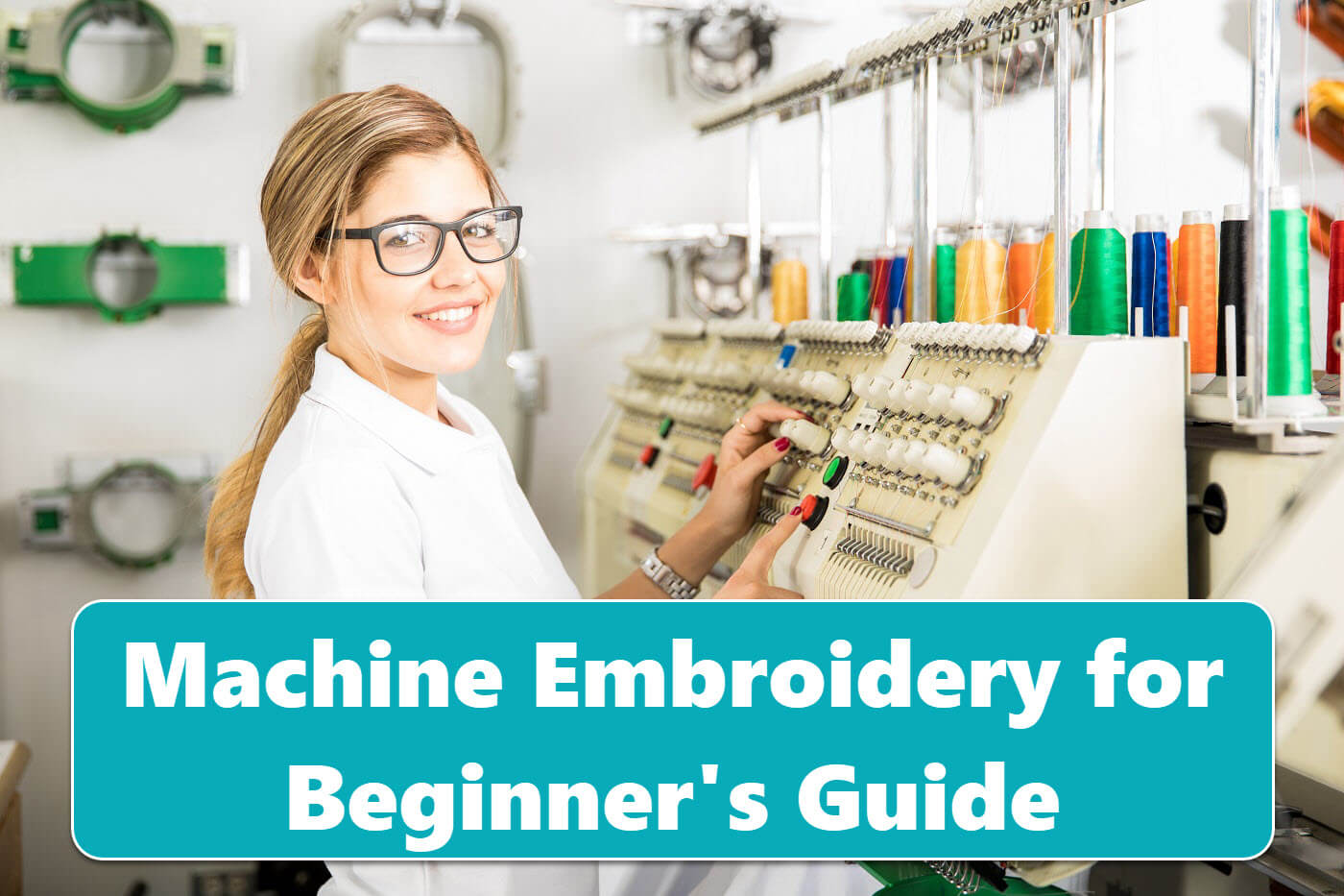 Machine Embroidery for Beginner's Guide
